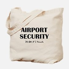 Airport Security It's Ok if I touch Tote Bag