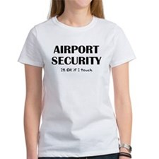 Airport Security It's Ok if I touch Tee