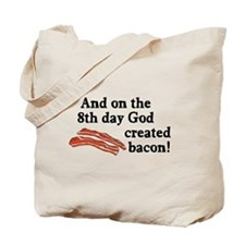 8th Day God Made Bacon Tote Bag