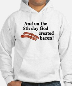 8th Day God Made Bacon Hoodie