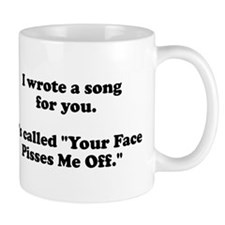 I wrote a song for you Mug
