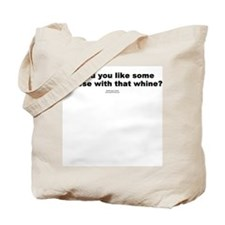 Cheese with that whine? Tote Bag