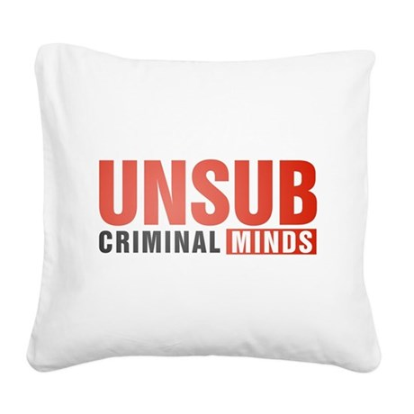 Criminal Minds UNSUB Square Canvas Pillow