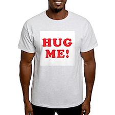 Hug Me Ash Grey T-Shirt T-Shirt