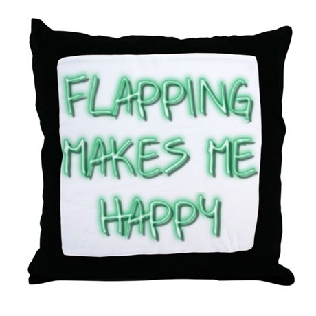 Flapping Makes Me Happy Throw Pillow