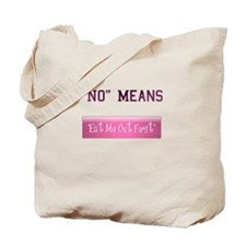 No Means Eat Me Out First Tote Bag