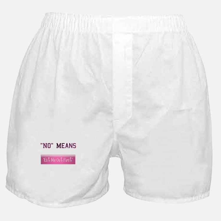 No Means Eat Me Out First Boxer Shorts