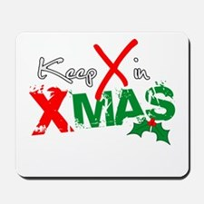 Keep X in Xmas Mousepad