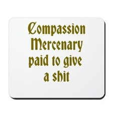 Compassion Mercenary Mousepad