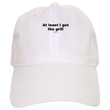 At least I got the grill - Baseball Cap