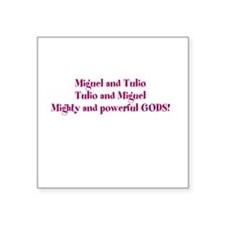 "Miguel Tulio Square Sticker 3"" x 3"""
