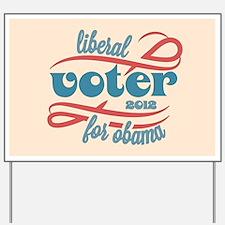 Liberal Voter Yard Sign