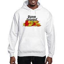Damn Leaves Autumn Hoodie Sweatshirt