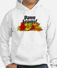 Damn Leaves Autumn Hoodie Sweatshirt