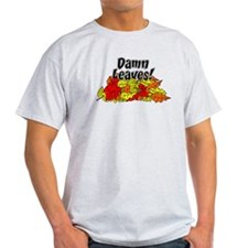 Damn Leaves Autumn T-Shirt