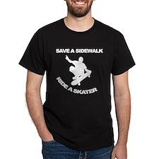 Save a sidewalk Ride a skater Black T-Shirt