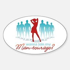 """Man-Tourage"" Oval Bumper Stickers"