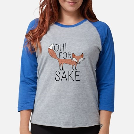 Oh! For Fox Sake Womens Baseball Tee