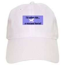 Rather ride a rescued horse Baseball Cap