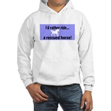 Rather ride a rescued horse Hoodie