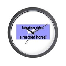 Rather ride a rescued horse Wall Clock