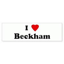 I Love Beckham Bumper Bumper Sticker