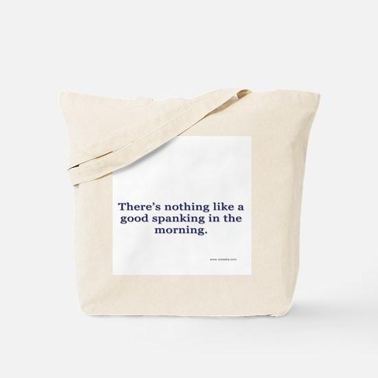Morning Spanking Tote Bag