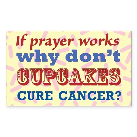Why Dont Cupcakes Cure Cancer? Sticker (Rectangle)