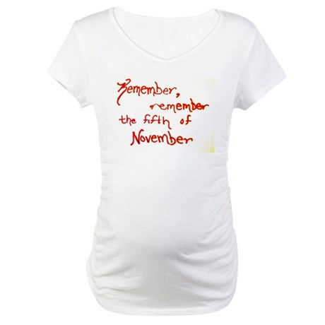 Remember, Remember Maternity T-Shirt