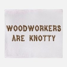 Woodworkers Are Knotty Throw Blanket