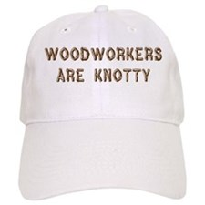 Woodworkers Are Knotty Baseball Cap
