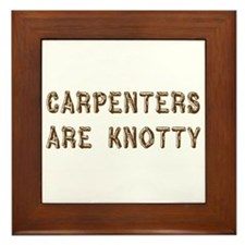 Carpenters Are Knotty Framed Tile