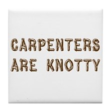Carpenters Are Knotty Tile Coaster