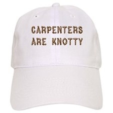 Carpenters Are Knotty Baseball Cap