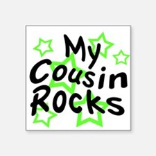 "My Cousin Rocks Square Sticker 3"" x 3"""