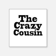 """The Crazy Cousin Square Sticker 3"""" x 3"""""""