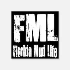 "FML Florida Mud Life Square Sticker 3"" x 3"""