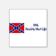 "FML = Florida Mud Life Square Sticker 3"" x 3"""