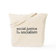 Social Justice Not Socialism Tote Bag