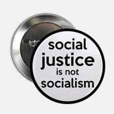 "Social Justice Not Socialism 2.25"" Button"