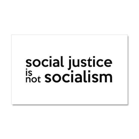 Social Justice Not Socialism Car Magnet 20 x 12