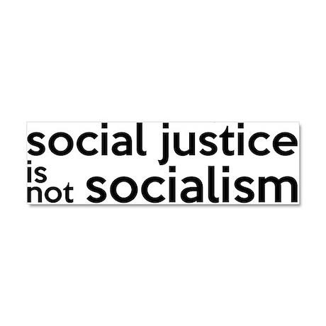 Social Justice Not Socialism Car Magnet 10 x 3