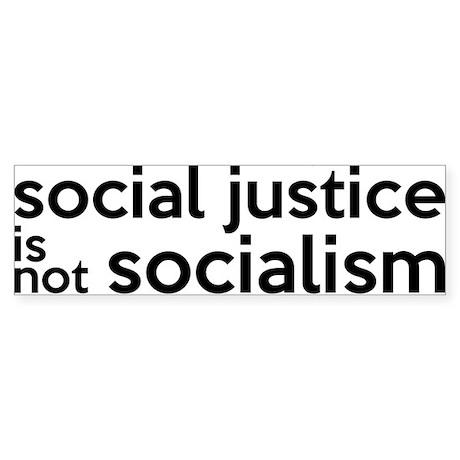 Social Justice Not Socialism Sticker (Bumper)