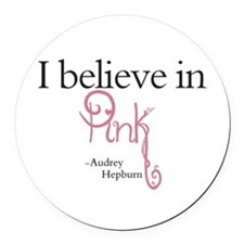 I believe in Pink Round Car Magnet