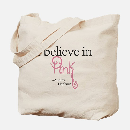 I believe in Pink Tote Bag