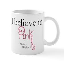 I believe in Pink Mug