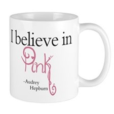 I believe in Pink Small Mug