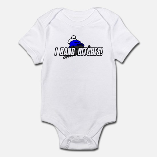 I Bang Ditches Infant Bodysuit