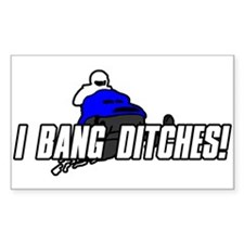 I Bang Ditches Decal