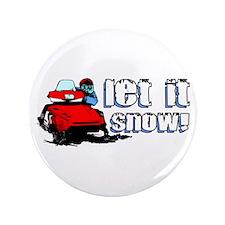 """Let It Snowmobile 3.5"""" Button"""